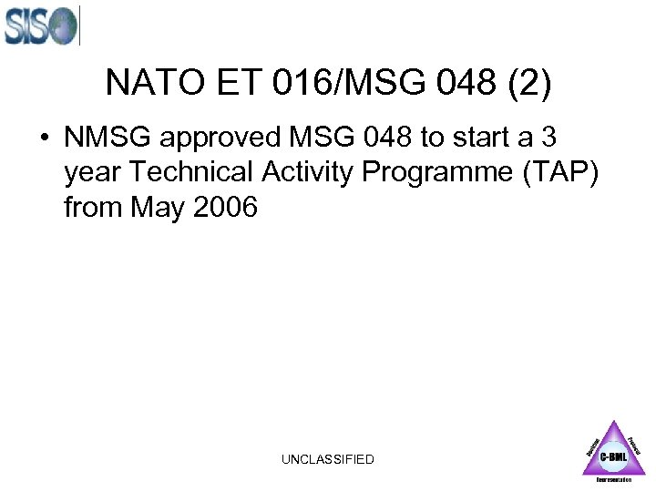 NATO ET 016/MSG 048 (2) • NMSG approved MSG 048 to start a 3