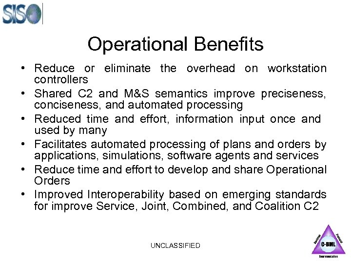 Operational Benefits • Reduce or eliminate the overhead on workstation controllers • Shared C