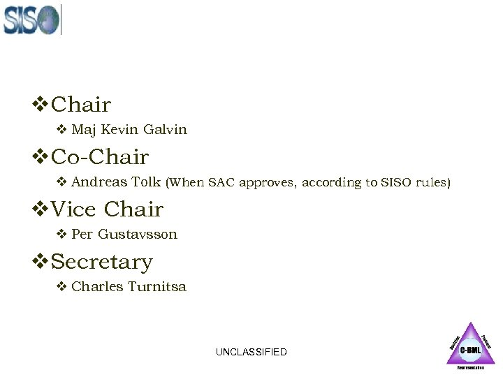 v. Chair v Maj Kevin Galvin v. Co-Chair v Andreas Tolk (When SAC approves,