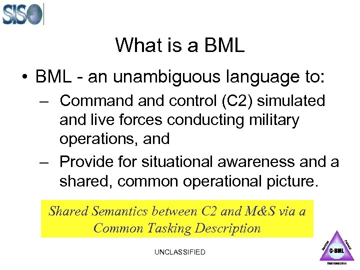 What is a BML • BML - an unambiguous language to: – Command control
