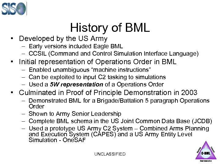 History of BML • Developed by the US Army – Early versions included Eagle
