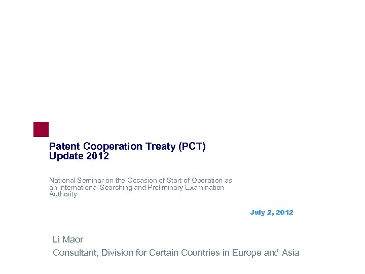 Patent Cooperation Treaty (PCT) Update 2012 National Seminar on the Occasion of Start of