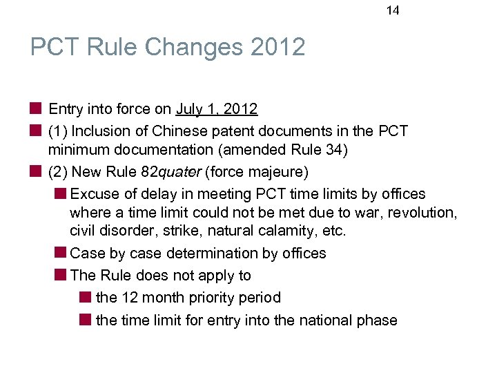14 PCT Rule Changes 2012 Entry into force on July 1, 2012 (1) Inclusion