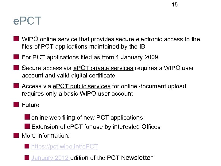 15 e. PCT WIPO online service that provides secure electronic access to the files