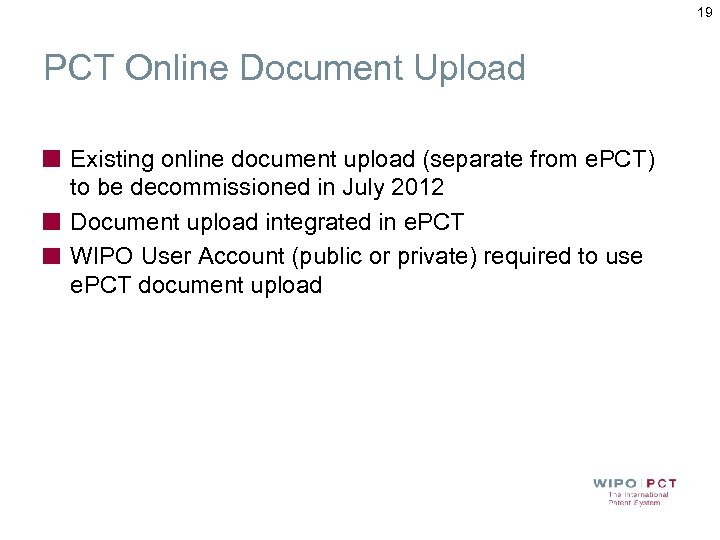19 PCT Online Document Upload Existing online document upload (separate from e. PCT) to