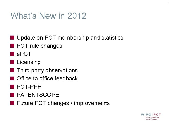 2 What's New in 2012 Update on PCT membership and statistics PCT rule changes