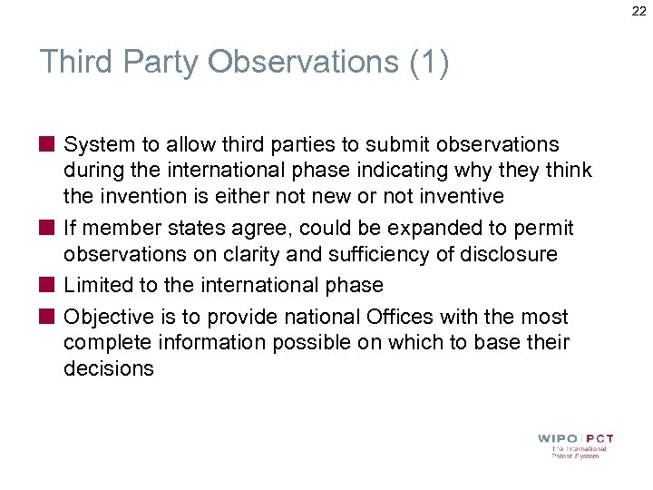 22 Third Party Observations (1) System to allow third parties to submit observations during
