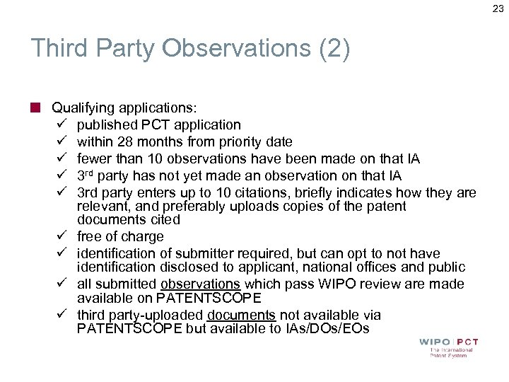 23 Third Party Observations (2) Qualifying applications: ü published PCT application ü within 28
