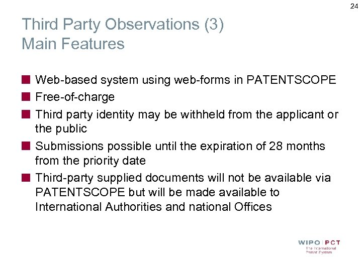 24 Third Party Observations (3) Main Features Web-based system using web-forms in PATENTSCOPE Free-of-charge