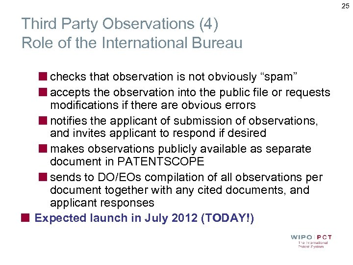 25 Third Party Observations (4) Role of the International Bureau checks that observation is