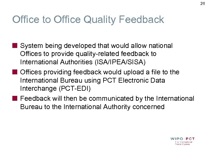 26 Office to Office Quality Feedback System being developed that would allow national Offices