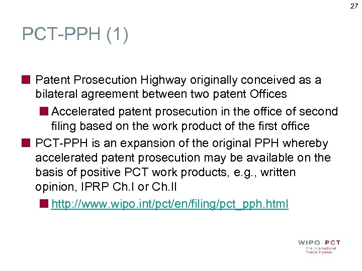 27 PCT-PPH (1) Patent Prosecution Highway originally conceived as a bilateral agreement between two