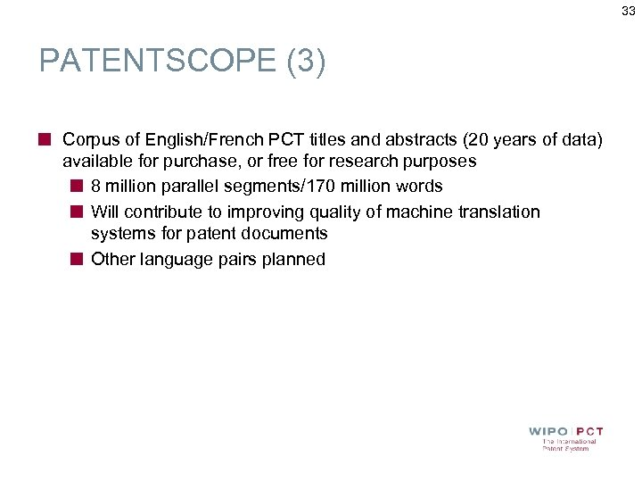 33 PATENTSCOPE (3) Corpus of English/French PCT titles and abstracts (20 years of data)