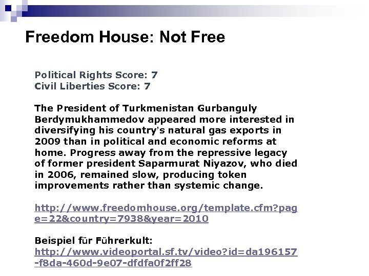 Freedom House: Not Free Political Rights Score: 7 Civil Liberties Score: 7 The President