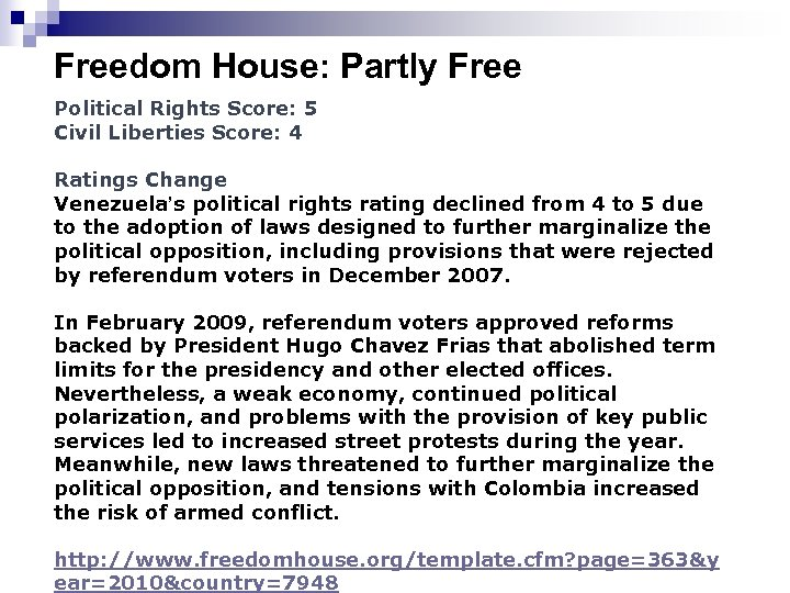 Freedom House: Partly Free Political Rights Score: 5 Civil Liberties Score: 4 Ratings Change