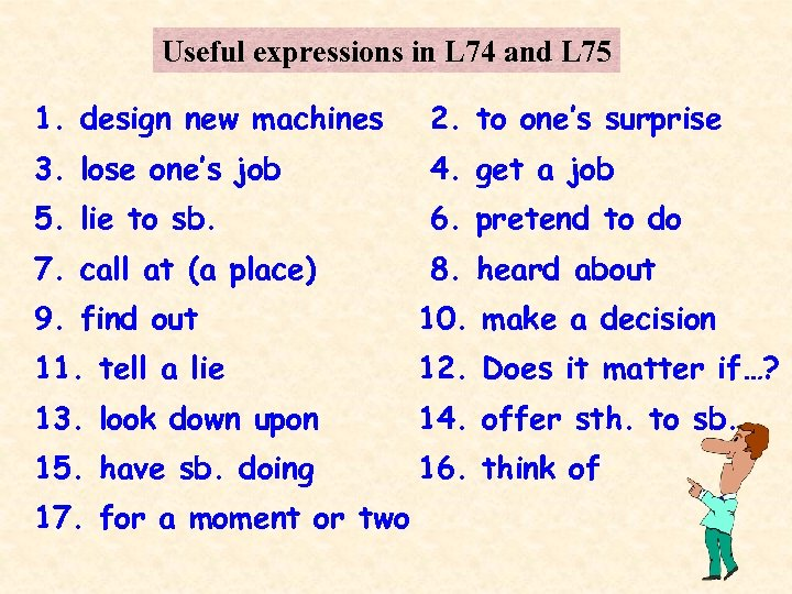 Useful expressions in L 74 and L 75 1. design new machines 2. to