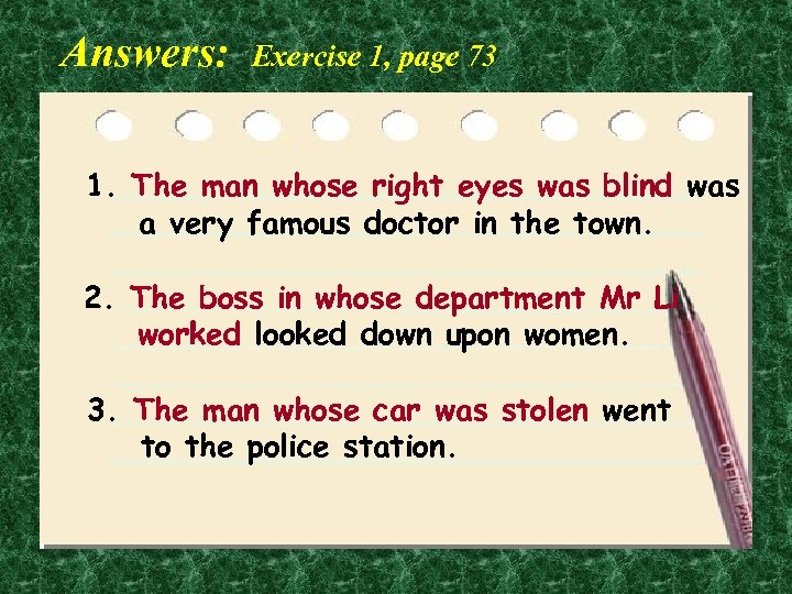 Answers: Exercise 1, page 73 1. The man whose right eyes was blind was