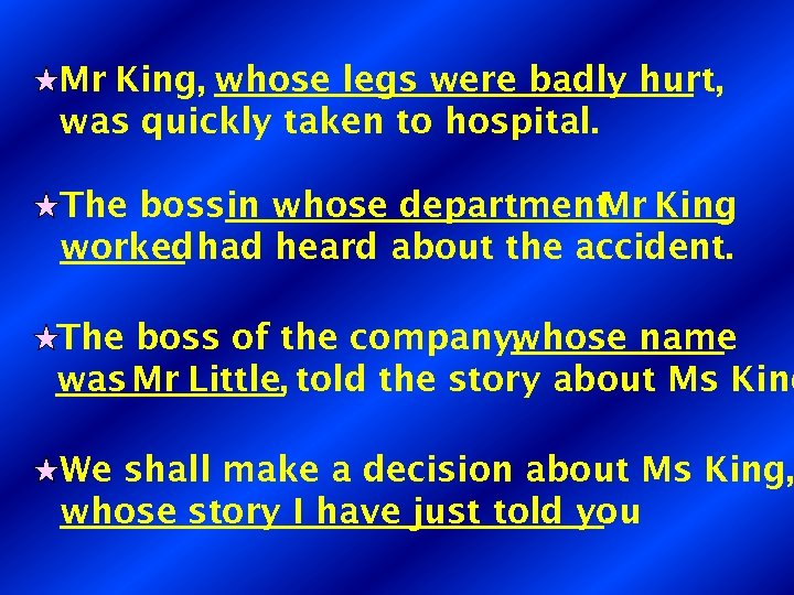 Mr King, whose legs were badly hurt, was quickly taken to hospital. The bossin