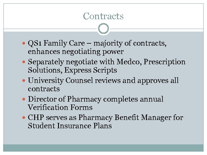 Contracts QS 1 Family Care – majority of contracts, enhances negotiating power Separately negotiate