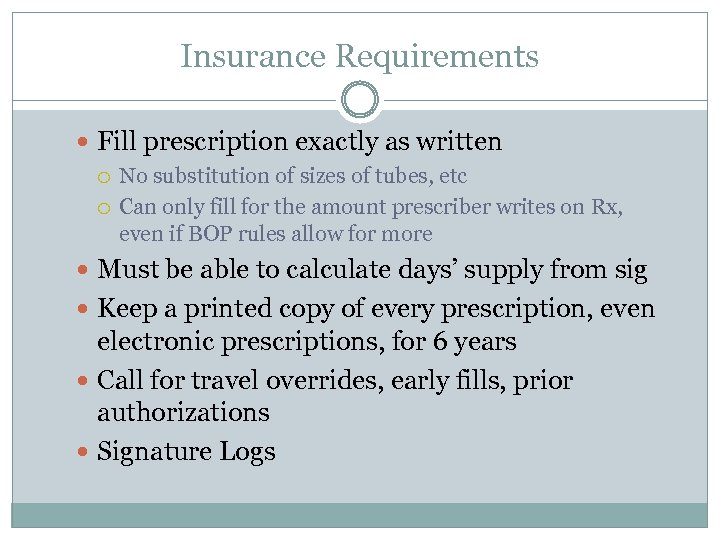Insurance Requirements Fill prescription exactly as written No substitution of sizes of tubes, etc