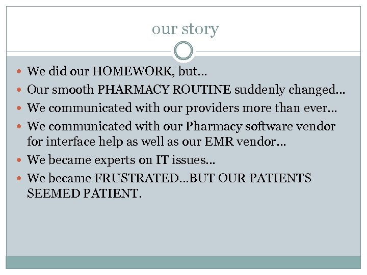 our story We did our HOMEWORK, but… Our smooth PHARMACY ROUTINE suddenly changed… We