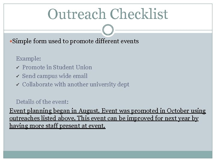 Outreach Checklist Simple form used to promote different events Example: ü Promote in Student