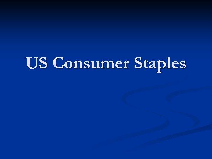 US Consumer Staples