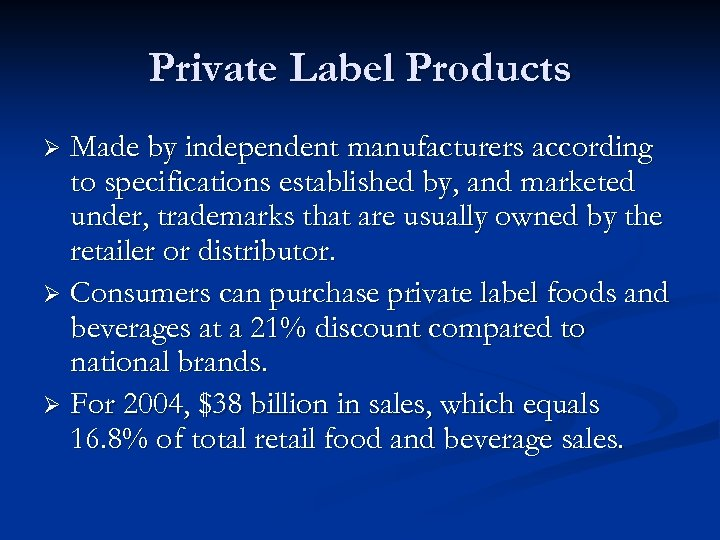 Private Label Products Made by independent manufacturers according to specifications established by, and marketed