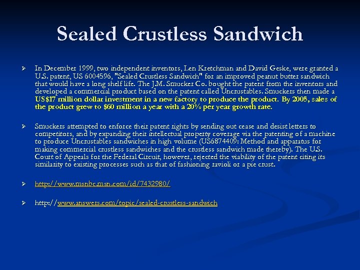 Sealed Crustless Sandwich Ø In December 1999, two independent inventors, Len Kretchman and David