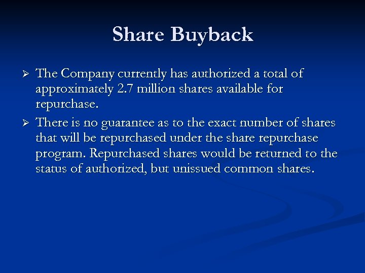 Share Buyback Ø Ø The Company currently has authorized a total of approximately 2.
