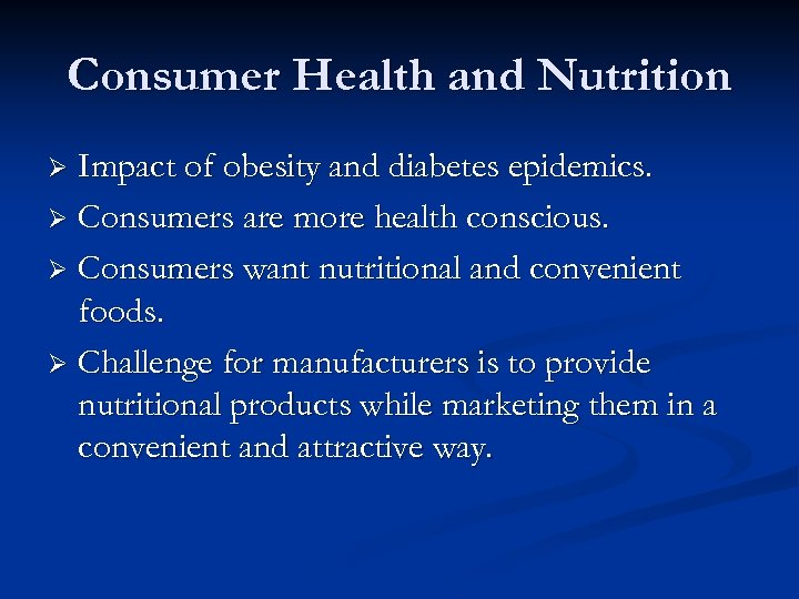 Consumer Health and Nutrition Impact of obesity and diabetes epidemics. Ø Consumers are more