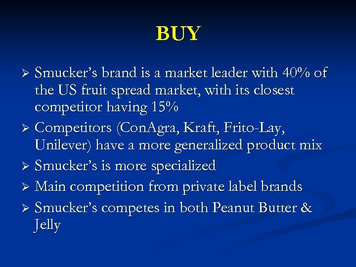 BUY Smucker's brand is a market leader with 40% of the US fruit spread