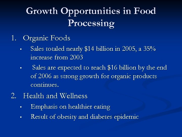 Growth Opportunities in Food Processing 1. Organic Foods • • Sales totaled nearly $14