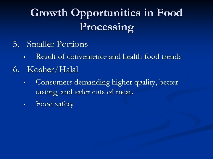 Growth Opportunities in Food Processing 5. Smaller Portions • Result of convenience and health