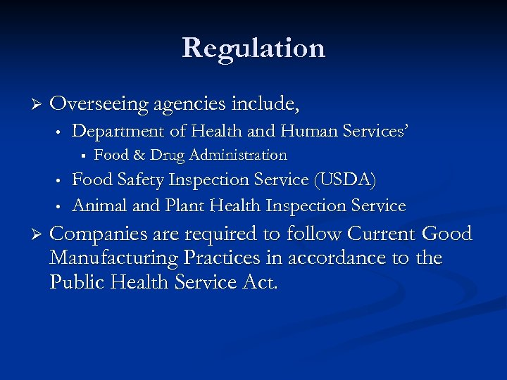 Regulation Ø Overseeing agencies include, • Department of Health and Human Services' ▪ •