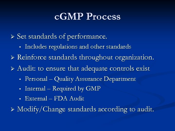 c. GMP Process Ø Set standards of performance. • Includes regulations and other standards