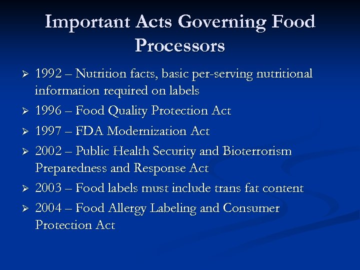Important Acts Governing Food Processors Ø Ø Ø 1992 – Nutrition facts, basic per-serving