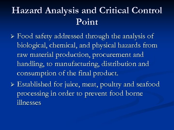 Hazard Analysis and Critical Control Point Food safety addressed through the analysis of biological,