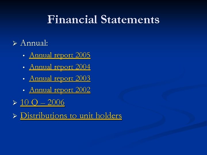 Financial Statements Ø Annual: • • Annual report 2005 Annual report 2004 Annual report