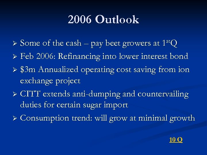 2006 Outlook Some of the cash – pay beet growers at 1 st. Q