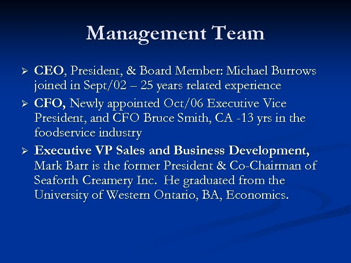 Management Team Ø Ø Ø CEO, President, & Board Member: Michael Burrows joined in