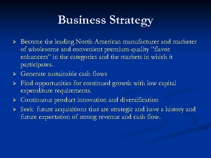 Business Strategy Ø Ø Ø Become the leading North American manufacturer and marketer of