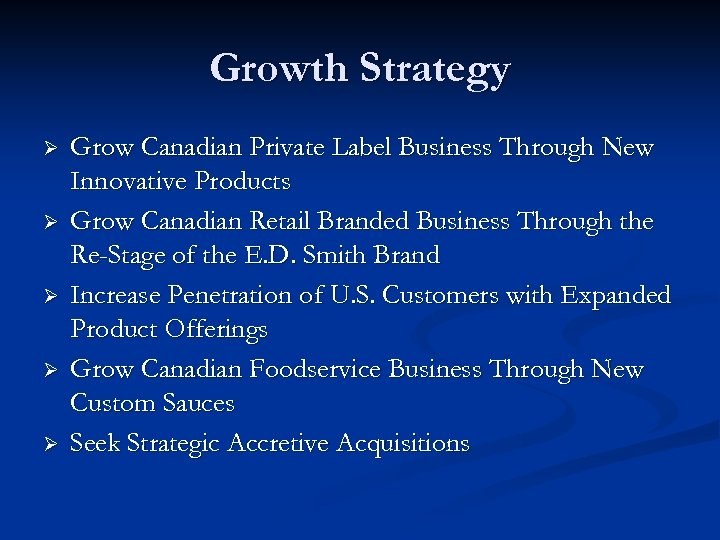 Growth Strategy Ø Ø Ø Grow Canadian Private Label Business Through New Innovative Products