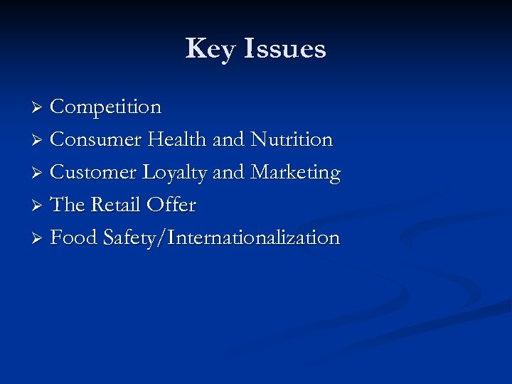 Key Issues Competition Ø Consumer Health and Nutrition Ø Customer Loyalty and Marketing Ø