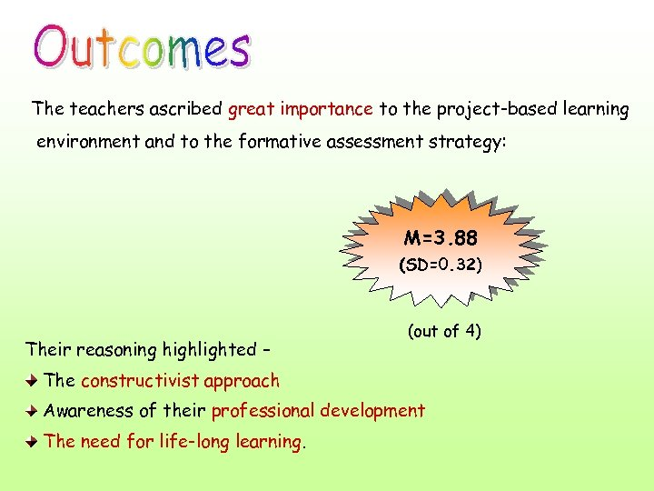 The teachers ascribed great importance to the project-based learning environment and to the formative