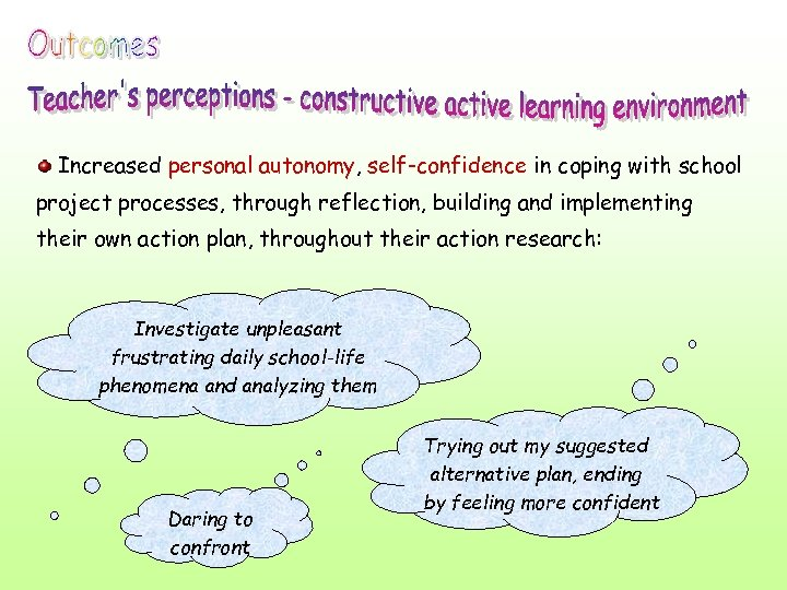 Increased personal autonomy, self-confidence in coping with school project processes, through reflection, building and