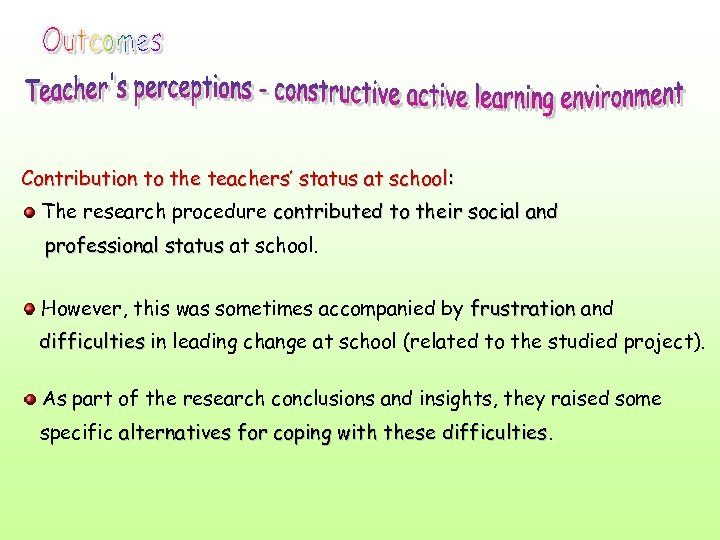 Contribution to the teachers' status at school: The research procedure contributed to their social