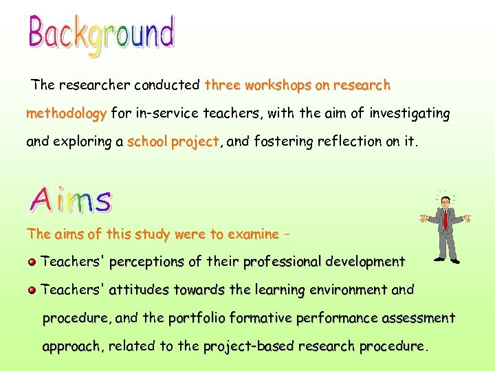 The researcher conducted three workshops on research methodology for in-service teachers, with the aim