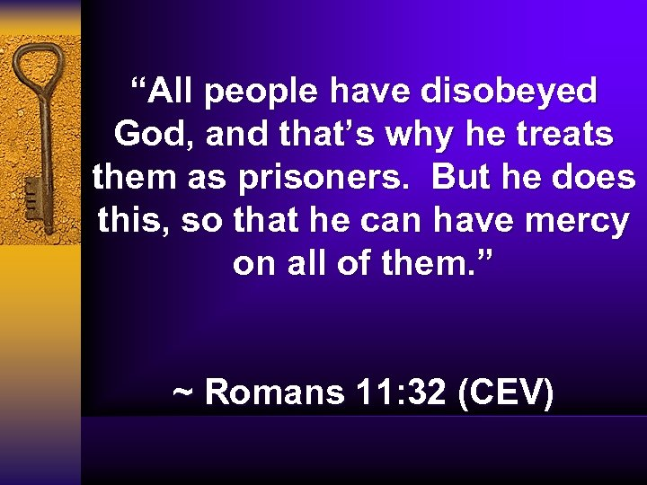 """All people have disobeyed God, and that's why he treats them as prisoners. But"