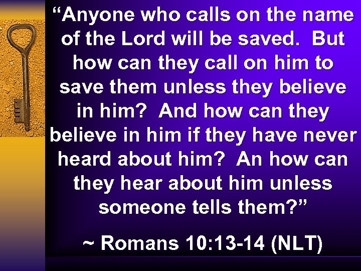 """""""Anyone who calls on the name of the Lord will be saved. But how"""